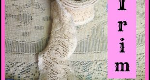 DIY Vintage Lace Trim - How to upcycle lace tablecloth, curtains, etc. and make ...